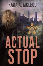 Lesbian Book: ACTUAL STOP by KARA A. MCLEOD, NEW MINT 2016