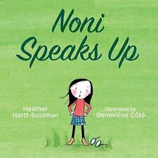 Noni Speaks Up by Heather Hartt-Sussman (2016, Hardcover)