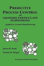 Predictive Process Control of Crowded Particulate Suspensions : Applied to...