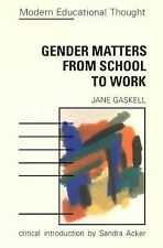Gender Matters from School to Work (Developing Teachers and Teaching)