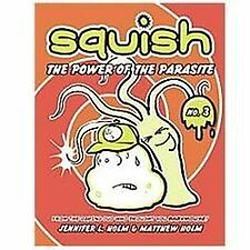 Squish: The Power of the Parasite No. 3 by Matt Holm and Jennifer L. Holm...