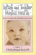 Infant and Toddler Mental Health: Models of Clinical Intervention with Infants a