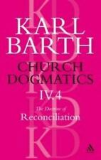 Church Dogmatics the Doctrine of Reconciliation: The Foundations of Christian Li