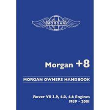 Morgan +8 Rover V8 3.9 4.0 4.6 1989-2001 Owners Handbook book paper Car
