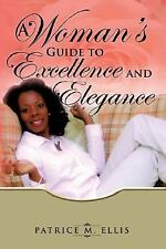A Woman's Guide to Excellence and Elegance by Patrice Ellis (2007, Paperback)