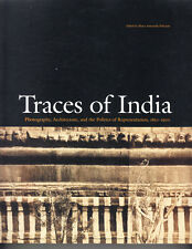 Traces of India : Photography, Architecture, and the Politics of...M. Pelizzari
