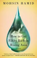 How to Get Filthy Rich in Rising Asia: A Novel, Hamid, Mohsin, Good Book