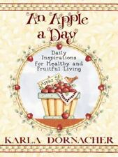 An Apple A Day: Daily Inspirations for Healthy and Fruitful Living by Dornacher,