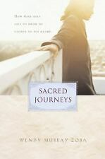 Sacred Journeys : How God Uses the Tears of Life to Help Us Grow by Wendy...