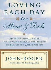 Loving Each Day for Moms and Dads, John Roger