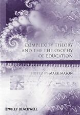 Complexity Theory and the Philosophy of Education,