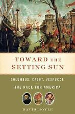 Toward the Setting Sun: Columbus, Cabot, Vespucci, and the Race for Am-ExLibrary