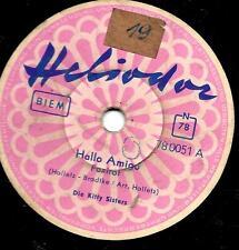 Die Kitty Sisters Erni Bieler  Hallo Amigo  +  Was bleibt einer Frau ohne Liebe