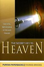 The Secret Key to Heaven : The Vital Importance of Private Prayer by Thomas...