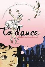 To Dance : A Ballerina's Graphic Novel by Siena Cherson Siegel (2006, Paperback)