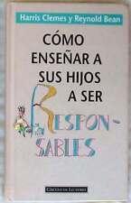 CÓMO ENSEÑAR A SUS HIJOS A SER RESPONSABLES - CIRCULO DE LECTORES 1994 - VER