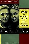 Entwined Lives: Twins and What They Tell Us About Human Behavior Nancy L. Segal