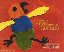 HOW THE BIRDS GOT THEIR COLOURS Aboriginal Story Childrens Picture Book NEW