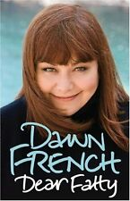 Dear Fatty By Dawn French. 9781846053450