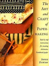 The Art And Craft of Papermaking: Step-by-Step Instructions for Creating Distinc