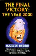 The Final Victory: The Year 2000, Byers, Marvin, 156043824X, Book, Acceptable