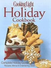 Cooking Light Holiday Cookbook: Complete Holiday Guide: Recipes, Menus, and Ente