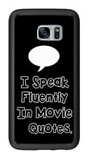 I Speak Fluently In Movie Quotes For Samsung Galaxy S7 G930 Case Cover by Atomic