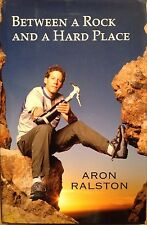 Between a Rock and a Hard Place by Aron Ralston Hardcover Book Signed New VF