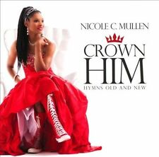 Crown Him: Hymns Old and New * by Nicole C. Mullen (CD, 2013, Entertainment One