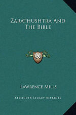 Zarathushtra and the Bible by Mills, Lawrence -Hcover