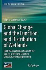 Global Change and the Function and Distribution of Wetlands 1 (2014, Paperback)