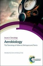 Aerobiology: The Toxicology of Airborne Pathogens and Toxins Issues in Toxicolo