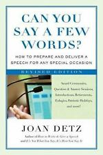 Can You Say a Few Words? : How to Prepare and Deliver a Speech for Any...