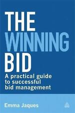 The Winning Bid: A Practical Guide to Successful Bid Management, Jaques, Emma