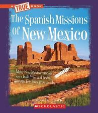 The Spanish Missions of New Mexico (True Books: American History), Lyon, Robin,