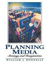 Planning Media: Strategy and Imagination by William J. Donnelly (Paperback,...