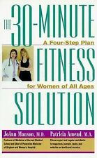 The 30-Minute Fitness Solution : A Four-Step Plan For Women of All Ages