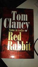 LIBRO NOME IN CODICE RED RABBIT TOM CLANCY RIZZOLI PRIMA ED 2002