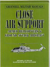 Close Air Support: Armed Helicopters and Ground Attack Aircraft NEW Hardback