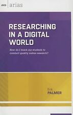 ASCD Arias Ser.: Researching in a Digital World : How Do I Teach My Students...