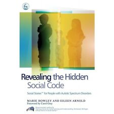 Revealing the Hidden Social Code: Social Stories for People with ASD