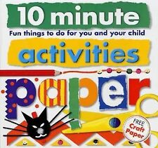 10 Minute Activities: Paper: Fun Things To Do For You and Your Child (10 Minute