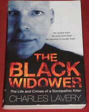 THE BLACK WIDOWER ~ Charles Lavery ~ LIFE AND CRIMES OF A SOCIOPATHIC KILLER