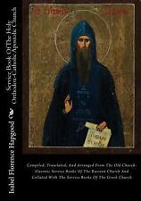 Service Book of the Holy Orthodox-Catholic Apostolic Church : Compiled,...