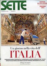 SETTE- Corriere della Sera  N°6/09.FEB.2012 * Un giorno nella vita dell'ITALIA