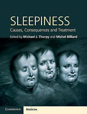 Sleepiness: Causes, Consequences and Treatment (Cambridge Medicine), , Very Good
