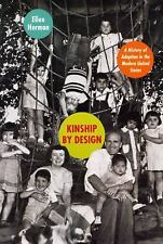 Kinship by Design: A History of Adoption in the Modern United States-ExLibrary