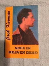 SAFE IN HEAVEN DEAD: INTERVIEWS WITH JACK KEROUAC - FIRST EDITION