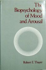 THE BIOPSYCHOLOGY OF MOOD AND AROUSAL - ROBERT E. THAYER