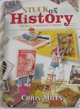 STUCK ON HISTORY Story of Australia in Stamps: Chris Miles NEW 2008